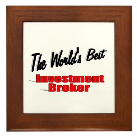 """The World's Best Investment Broker"" Framed Tile"