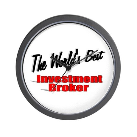 """The World's Best Investment Broker"" Wall Clock"