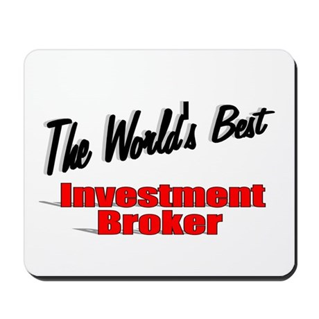 """The World's Best Investment Broker"" Mousepad"