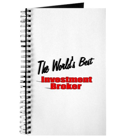 """The World's Best Investment Broker"" Journal"