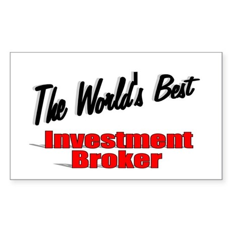 """The World's Best Investment Broker"" Sticker (Rect"