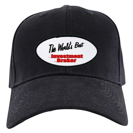 """The World's Best Investment Broker"" Black Cap"