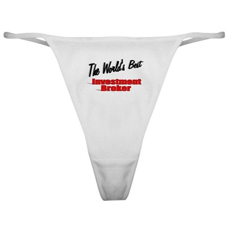 """The World's Best Investment Broker"" Classic Thong"