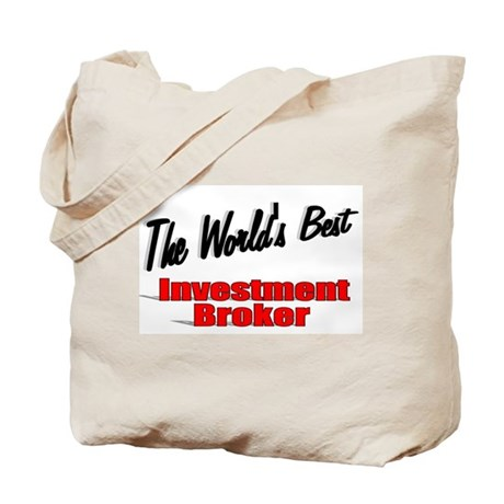 """The World's Best Investment Broker"" Tote Bag"
