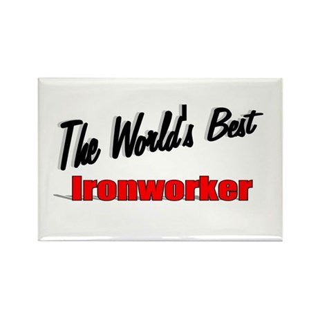 """The World's Best Ironworker"" Rectangle Magnet (10"