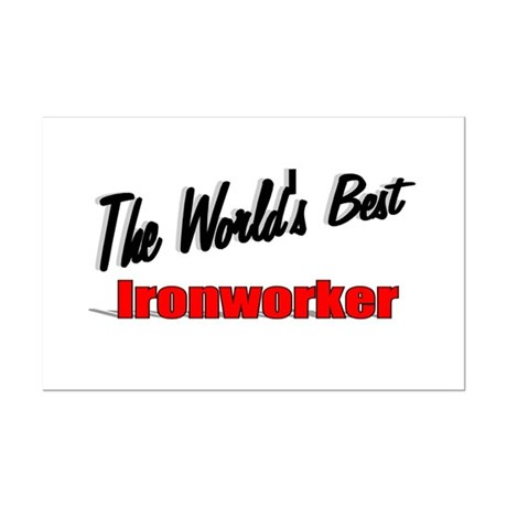 """The World's Best Ironworker"" Mini Poster Print"