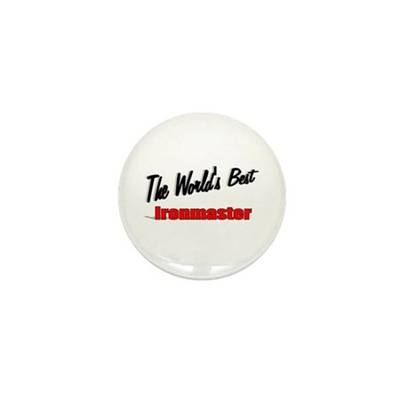 """The World's Best Ironmaster"" Mini Button (100 pac"