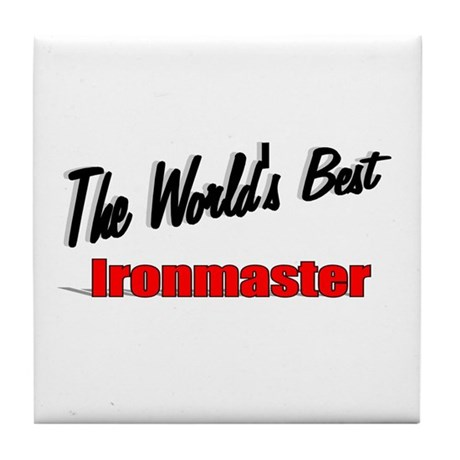 """The World's Best Ironmaster"" Tile Coaster"