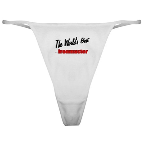 """The World's Best Ironmaster"" Classic Thong"