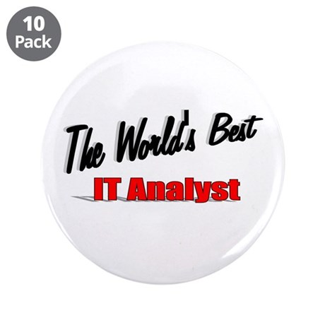 """The World's Best IT Analyst"" 3.5"" Button (10 pack"