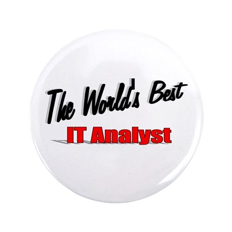 """The World's Best IT Analyst"" 3.5"" Button (100 pac"