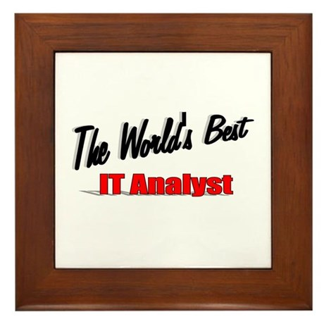 """The World's Best IT Analyst"" Framed Tile"
