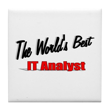 """The World's Best IT Analyst"" Tile Coaster"