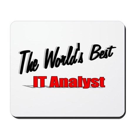"""The World's Best IT Analyst"" Mousepad"