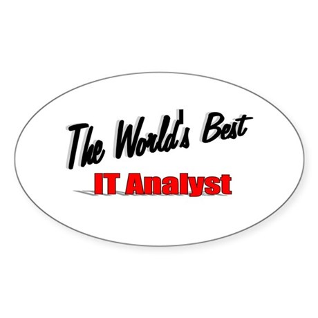 """The World's Best IT Analyst"" Oval Sticker"