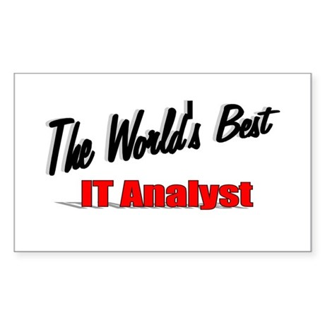 """The World's Best IT Analyst"" Rectangle Sticker"