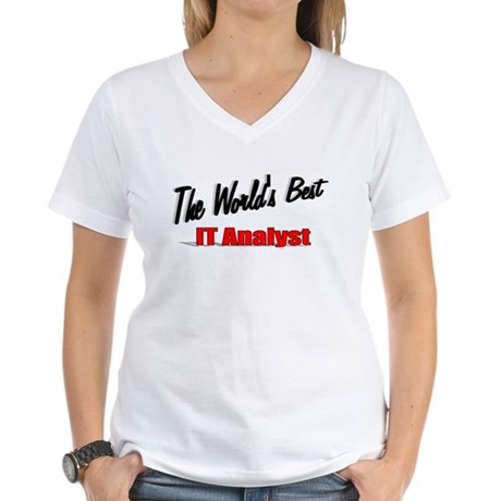 """The World's Best IT Analyst"" Women's V-Neck T-Shi"