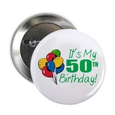 """It's My 50th Birthday (Balloons) 2.25"""" Button"""