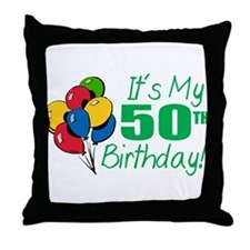 It's My 50th Birthday (Balloons) Throw Pillow