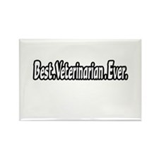 """Best. Veterinarian. Ever."" Rectangle Magnet"
