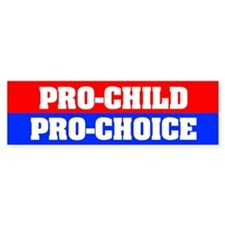 Pro-Child Pro-Choice Bumper Sticker (10 pk)