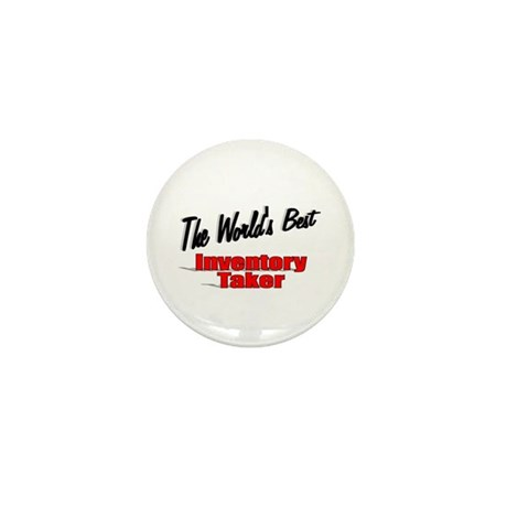 """The World's Best Inventory Taker"" Mini Button (10"