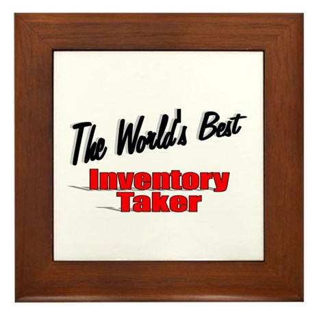"""The World's Best Inventory Taker"" Framed Tile"