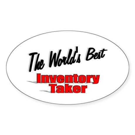 """The World's Best Inventory Taker"" Oval Sticker"
