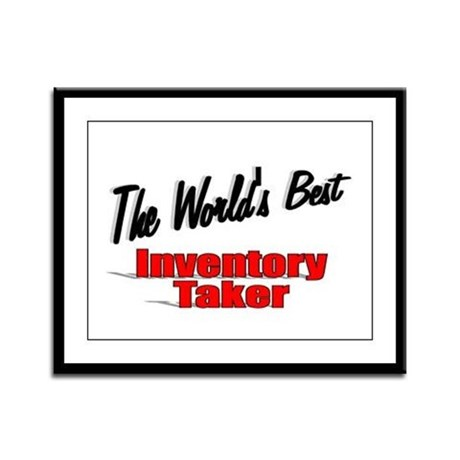 """The World's Best Inventory Taker"" Framed Panel Pr"
