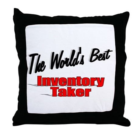 """The World's Best Inventory Taker"" Throw Pillow"