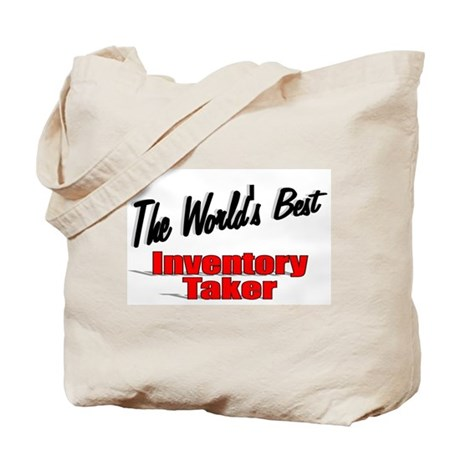 """The World's Best Inventory Taker"" Tote Bag"