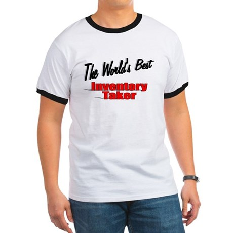 """The World's Best Inventory Taker"" Ringer T"