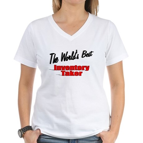 """The World's Best Inventory Taker"" Women's V-Neck"