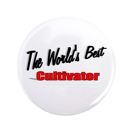 """The World's Best Cultivator"" 3.5"" Button (100 pac"