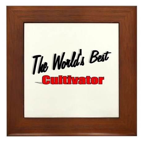 """The World's Best Cultivator"" Framed Tile"