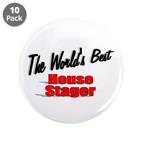 """The World's Best House Stager"" 3.5"" Button (10 pa"