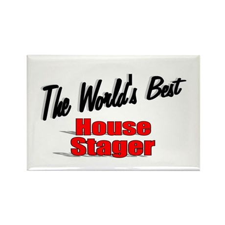 """The World's Best House Stager"" Rectangle Magnet"