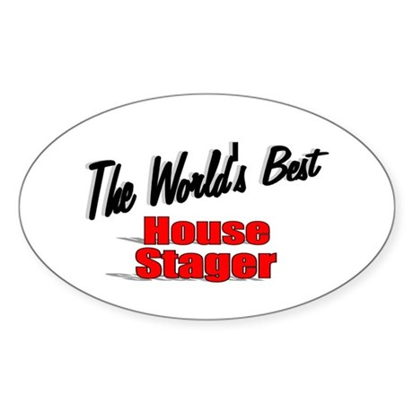 """The World's Best House Stager"" Oval Sticker"