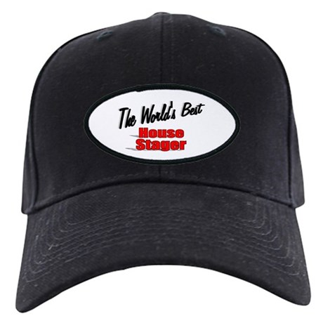 """The World's Best House Stager"" Black Cap"
