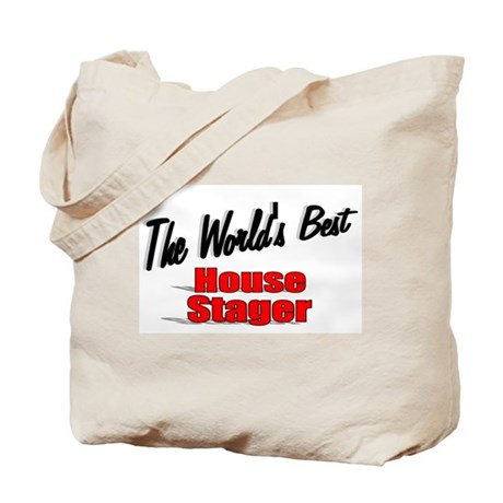 """The World's Best House Stager"" Tote Bag"