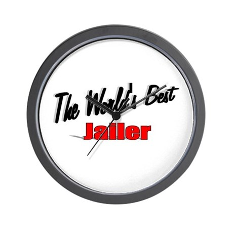 """The World's Best Jailer"" Wall Clock"