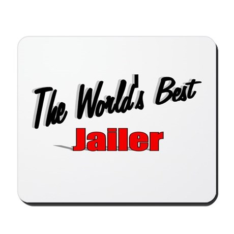 """The World's Best Jailer"" Mousepad"