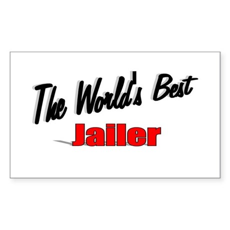 """The World's Best Jailer"" Rectangle Sticker"