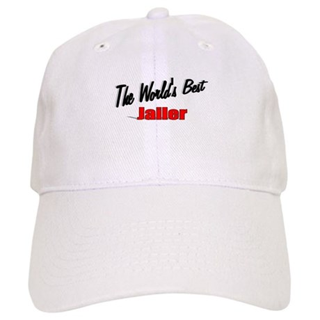 """The World's Best Jailer"" Cap"