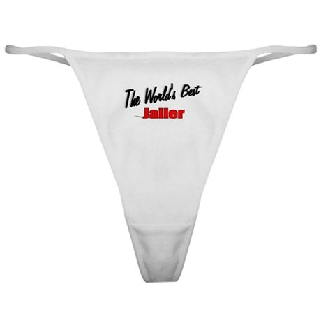"""The World's Best Jailer"" Classic Thong"