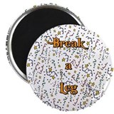 Break a Leg Magnet