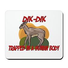 Dik-Dik trapped in a human body Mousepad