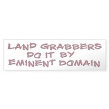 Landgrabbers do it by Eminent Bumper Bumper Sticker