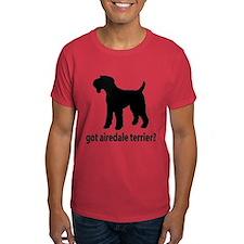 Got Airedale Terrier? T-Shirt