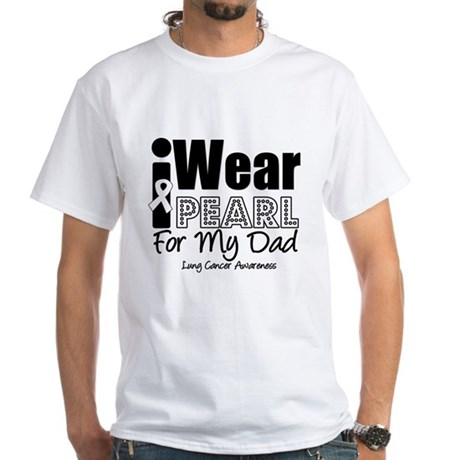 I Wear Pearl For My Dad White T-Shirt
